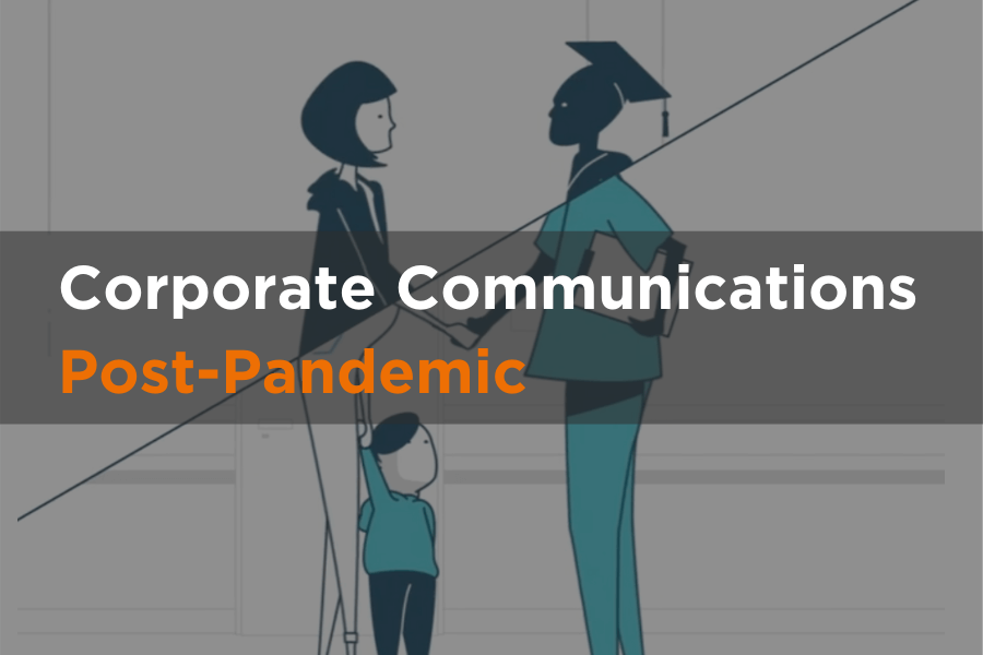 Corporate Communications Post Pandemic